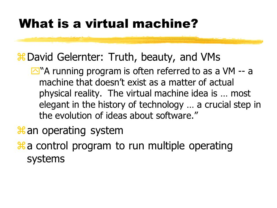 What is a virtual machine.