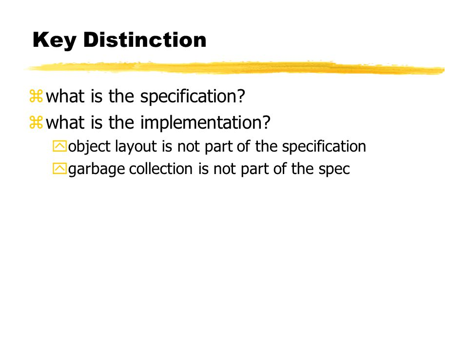 Key Distinction zwhat is the specification. zwhat is the implementation.