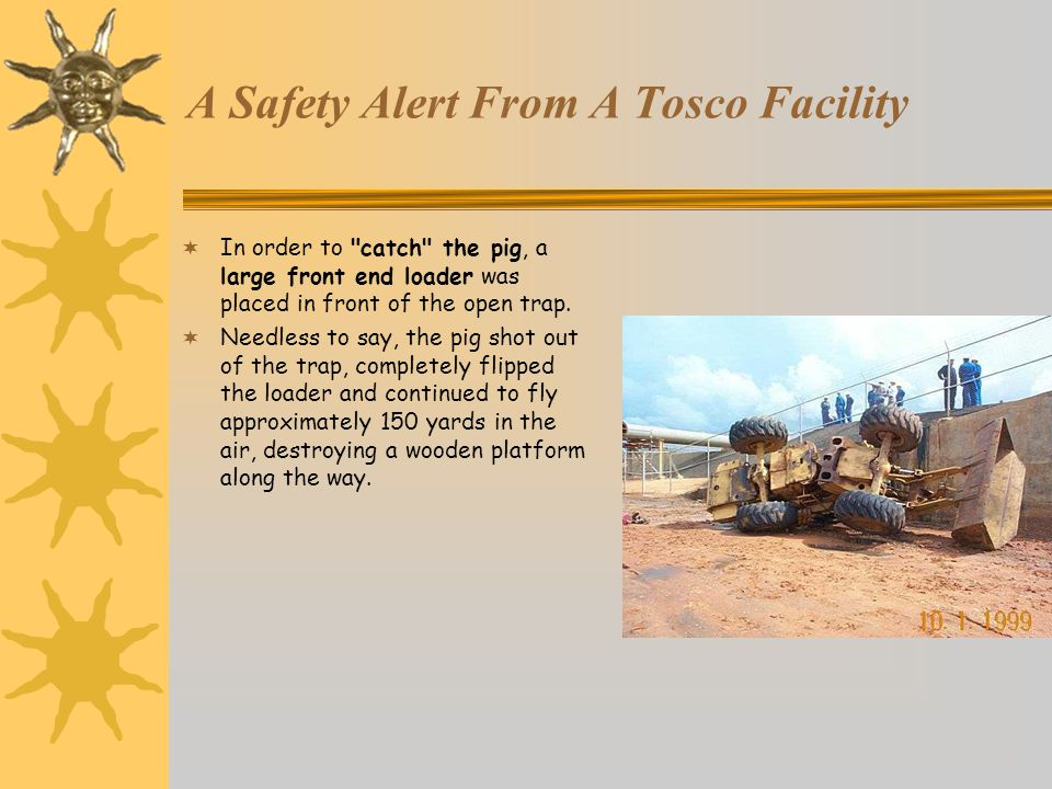 A Safety Alert From A Tosco Facility  In order to