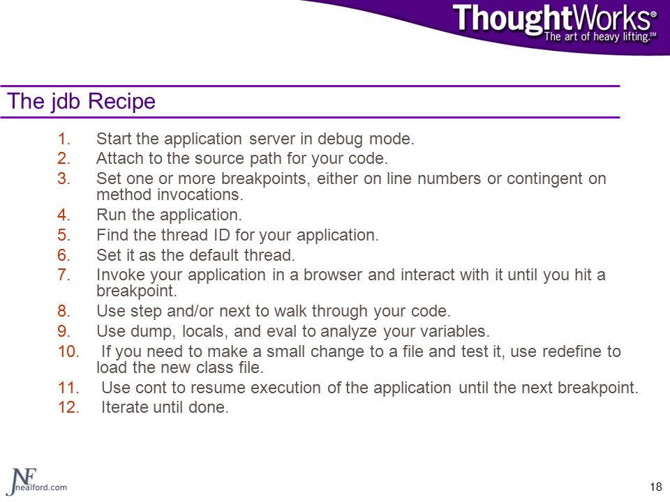 18 The jdb Recipe 1.Start the application server in debug mode.