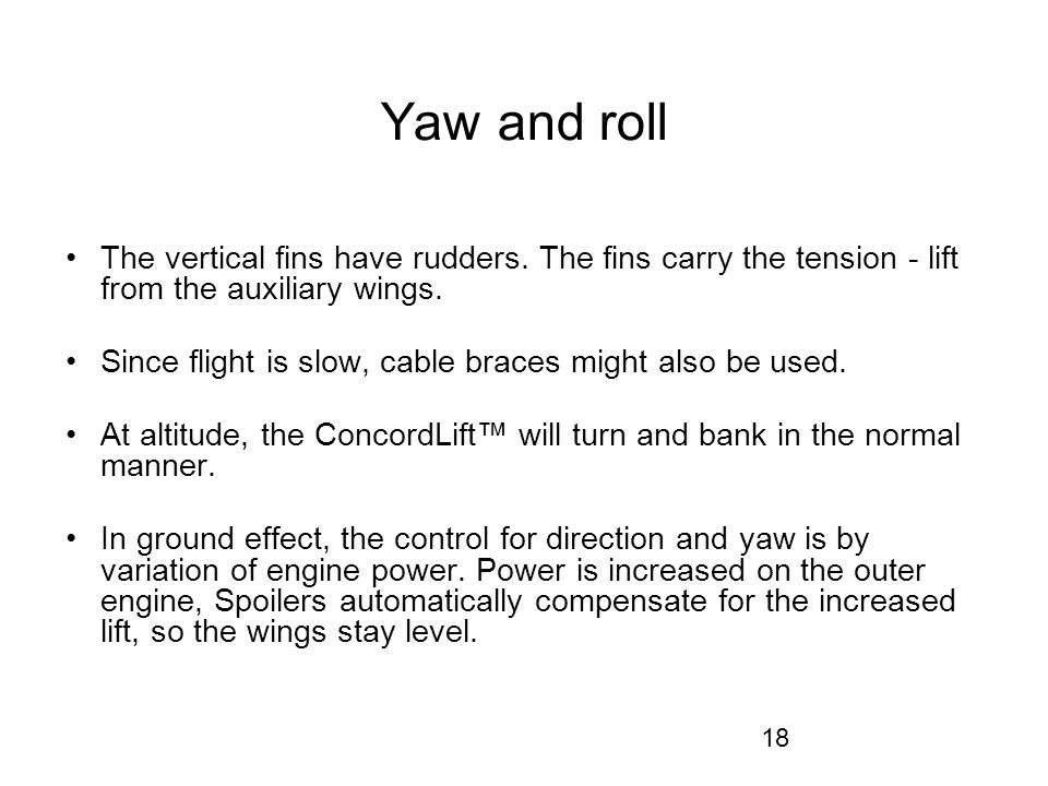 18 Yaw and roll The vertical fins have rudders.