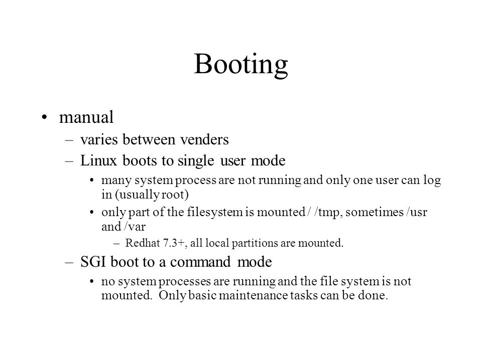 automatic –Unix boots to multi-user mode.