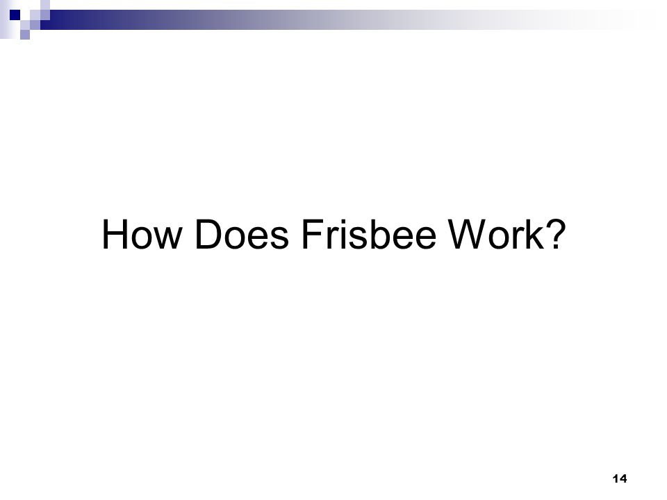 14 How Does Frisbee Work?