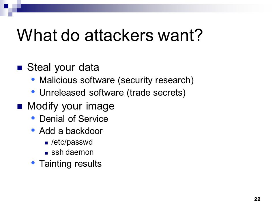 22 What do attackers want.