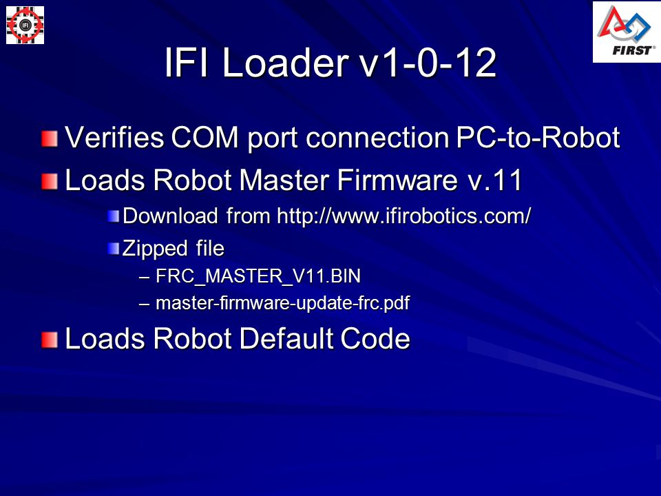 IFI Robotics Web Downloads 2004 Programming Reference Guide (pdf, 12-04-2004) FRC 2004 RC Default Code Reference Guide (pdf, 1-7-2004) 2004 RC User Default Code (zip, 2-26-2004) This information is available at http://www.ifirobotics.com/rc.shtml#Programming