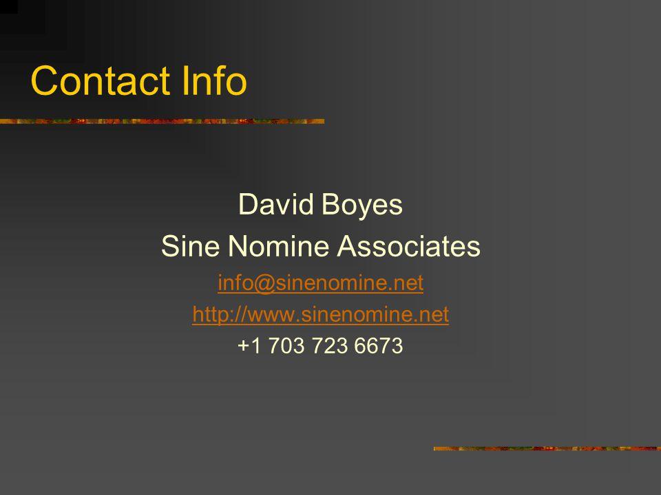 Contact Info David Boyes Sine Nomine Associates info@sinenomine.net http://www.sinenomine.net +1 703 723 6673