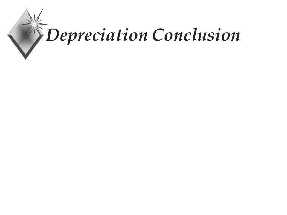 Depreciation Conclusion