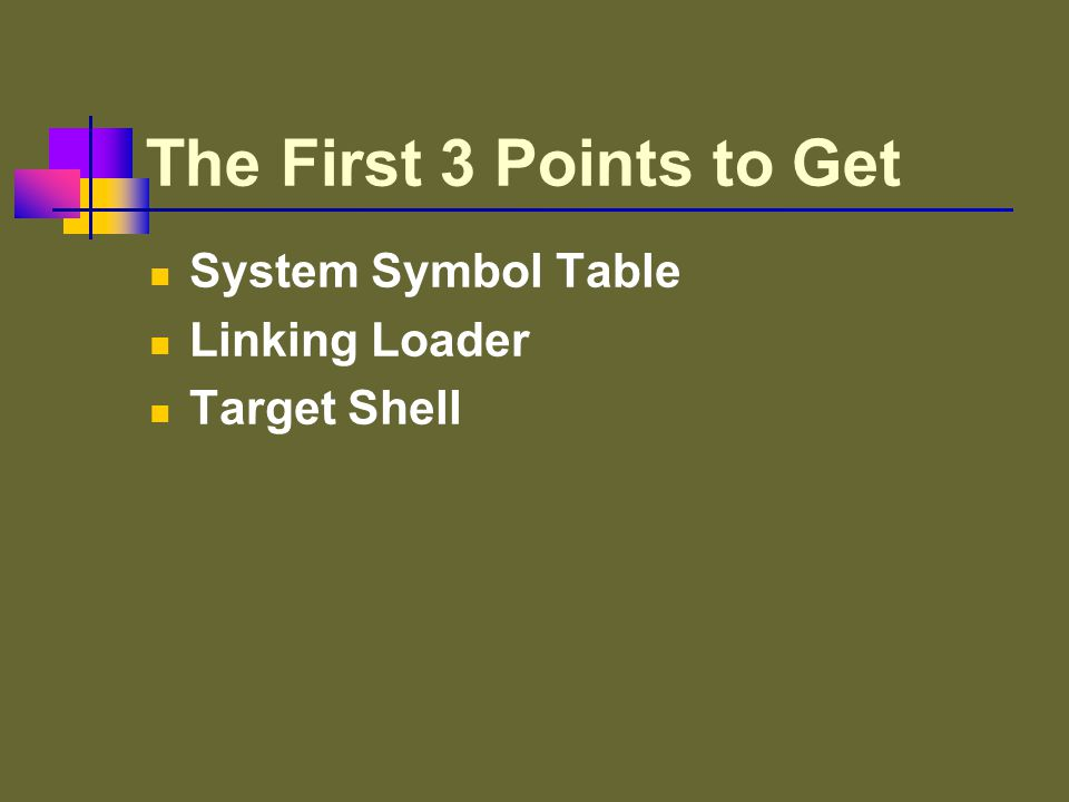 The First 3 Points to Get System Symbol Table Linking Loader Target Shell