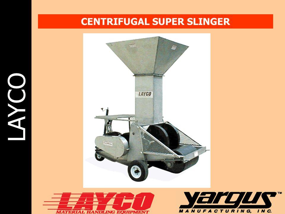 LAYCO CENTRIFUGAL SUPER SLINGER