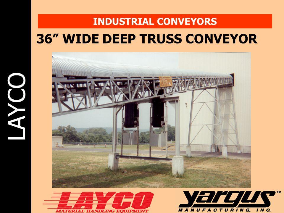 "LAYCO INDUSTRIAL CONVEYORS 36"" WIDE DEEP TRUSS CONVEYOR"