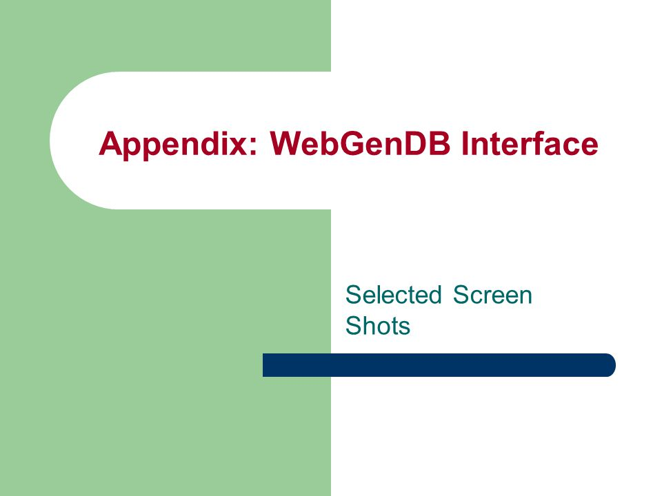 Appendix: WebGenDB Interface Selected Screen Shots