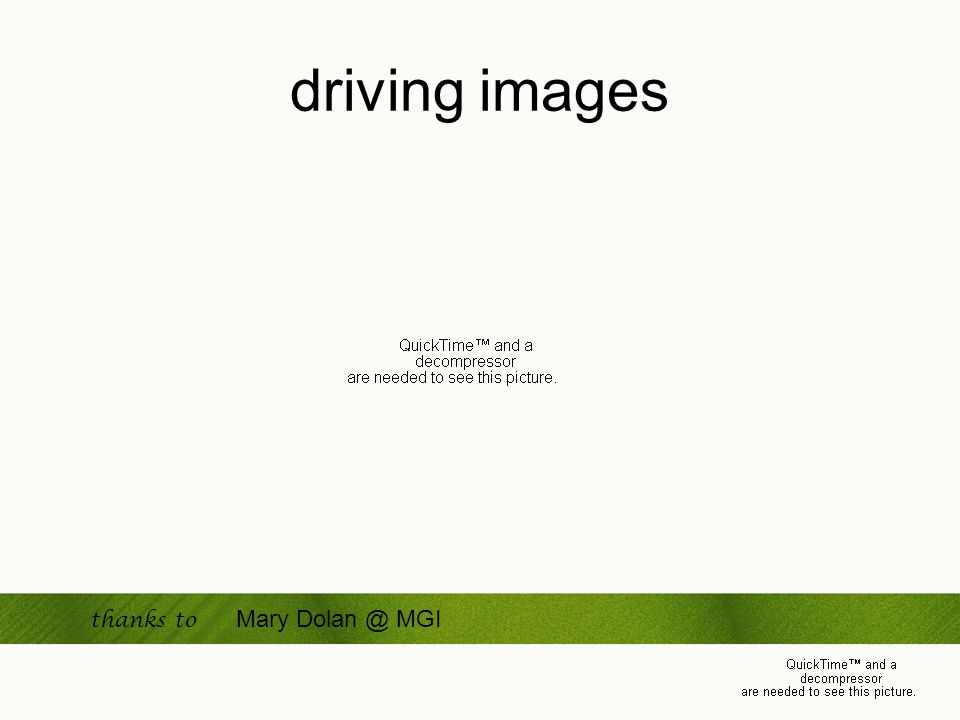 driving images thanks to Mary Dolan @ MGI