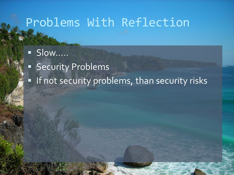 Problems With Reflection  Slow…..