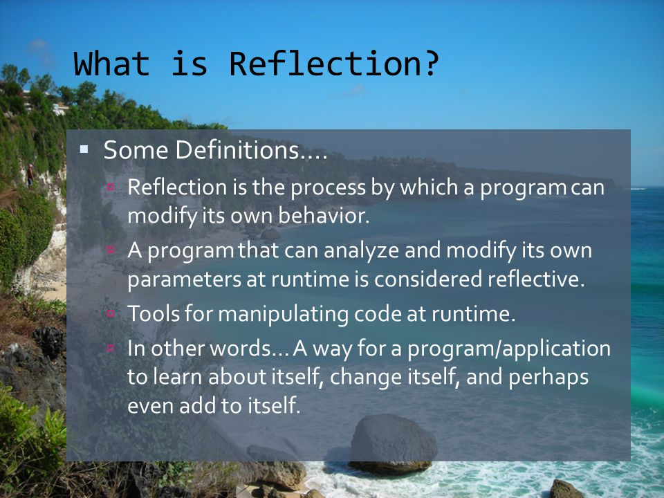 What is Reflection.  Some Definitions….