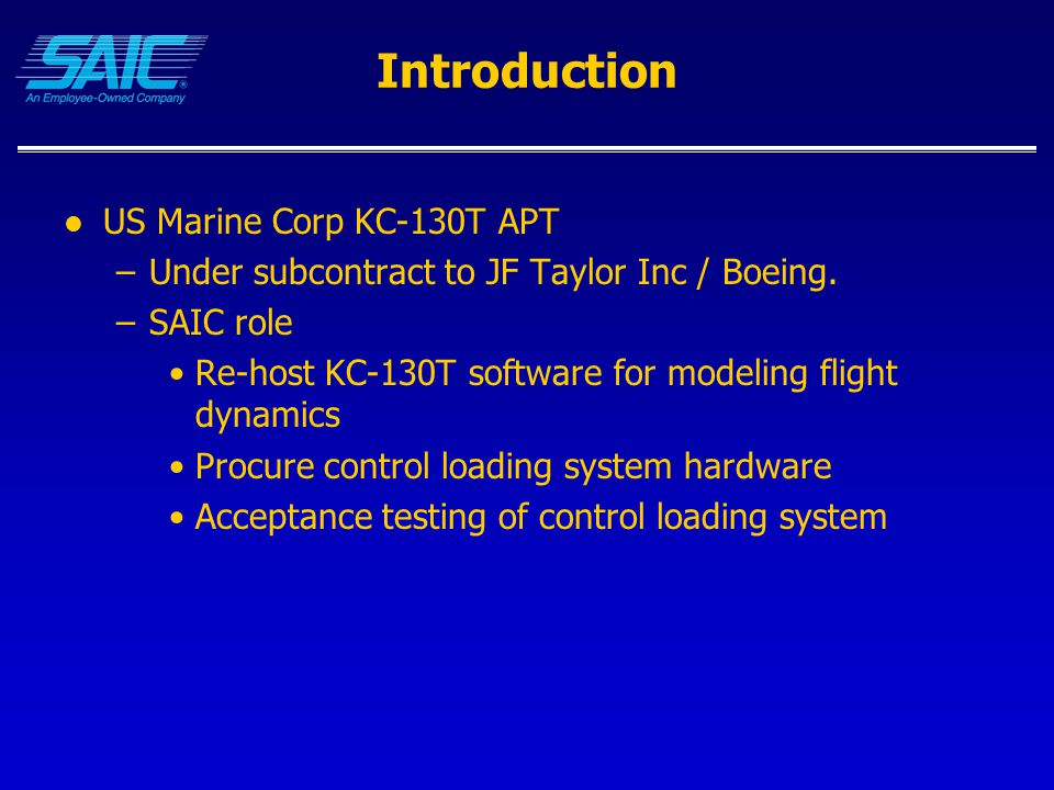 KC-130T APT Test Results Only the Cruise condition results for the column force versus displacement are shown Testing method –Simulation was initialized to test condition and frozen –Control loader remained active –SIMES used to record force and position as control was slowly moved though its range of motion or to maximum measurable force –Testing also done with internal control loader software