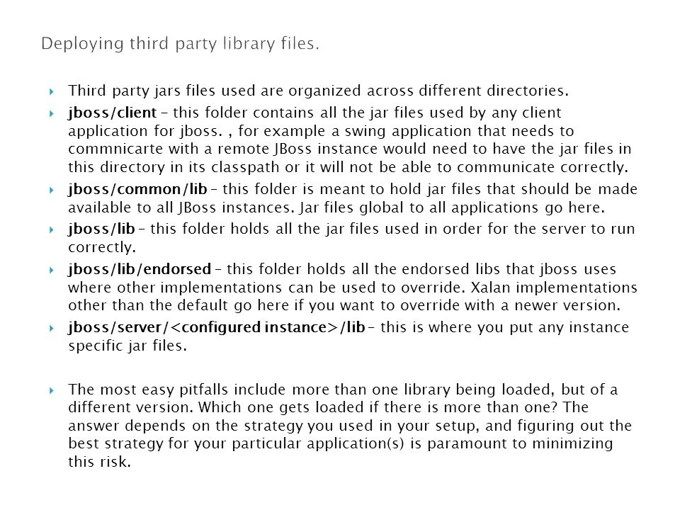  Third party jars files used are organized across different directories.