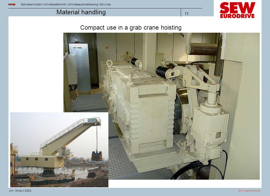 Getriebemotoren \ Antriebselektronik \ Antriebsautomatisierung \ Services Driving the worldJim 15 April 2003 Material handling 11 Compact use in a gra