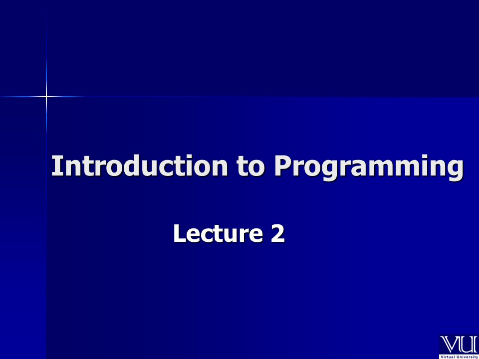 Introduction to Programming Lecture 2