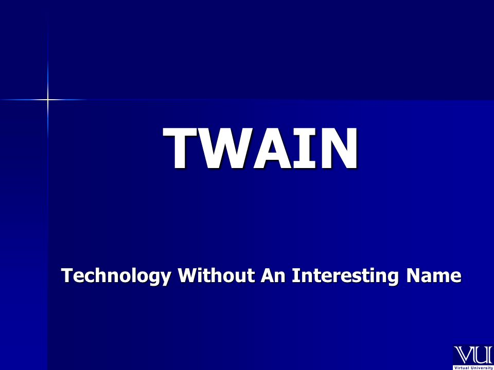 TWAIN Technology Without An Interesting Name