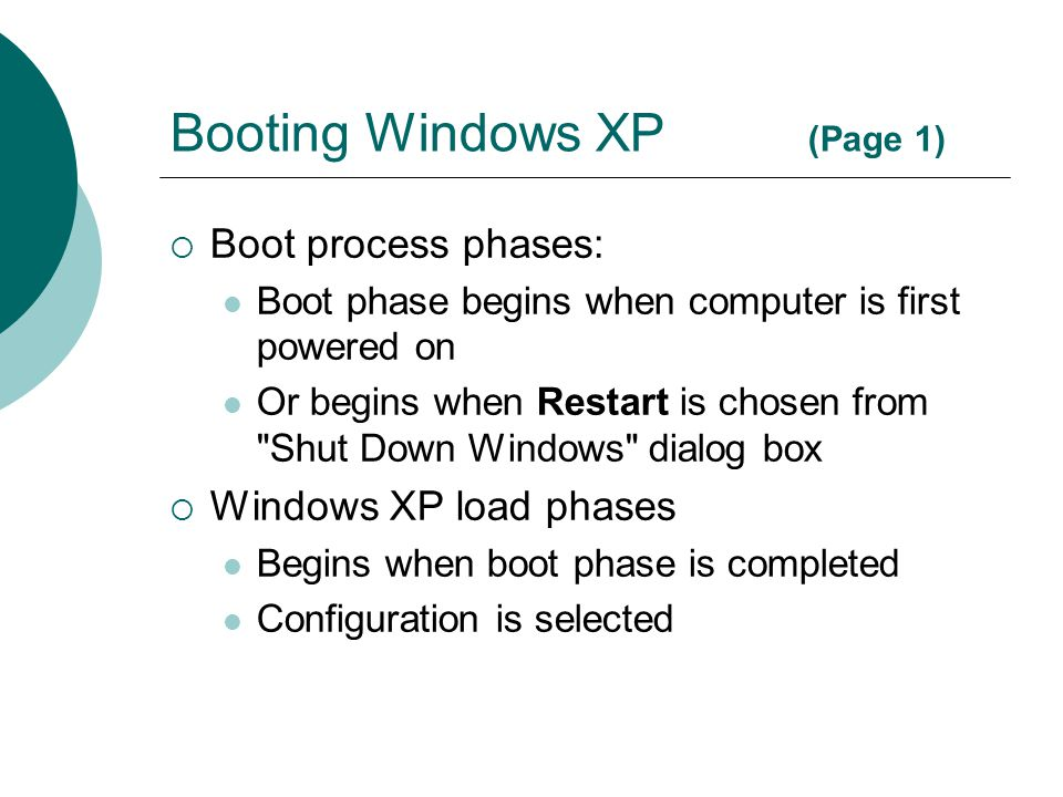 Troubleshooting and Advanced Startup Options (Page 1)  Windows XP combines the boot and recovery options of Windows NT and Windows 95/98  Provides several options to restore a malfunctioning system to functional state  Before timer expires, or Windows XP kernel starts to load, press to access Windows Advanced Options Menu