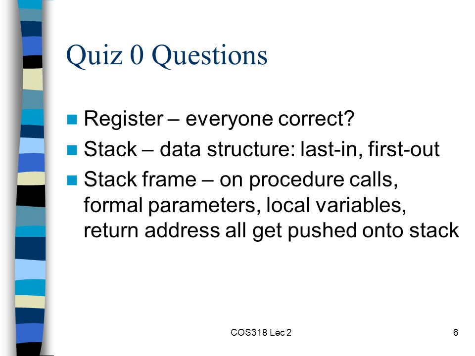 COS318 Lec 26 Quiz 0 Questions Register – everyone correct.