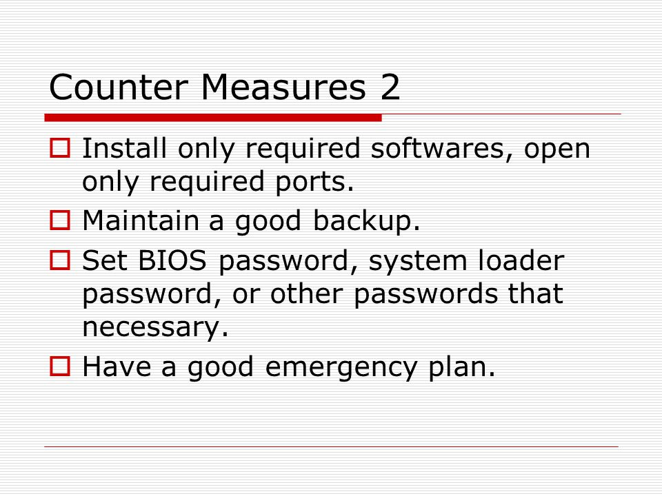 Counter Measures2  Install only required softwares, open only required ports.