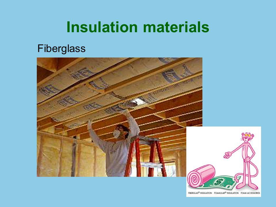 Insulation materials Fiberglass