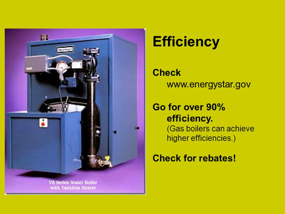 Efficiency Check www.energystar.gov Go for over 90% efficiency.