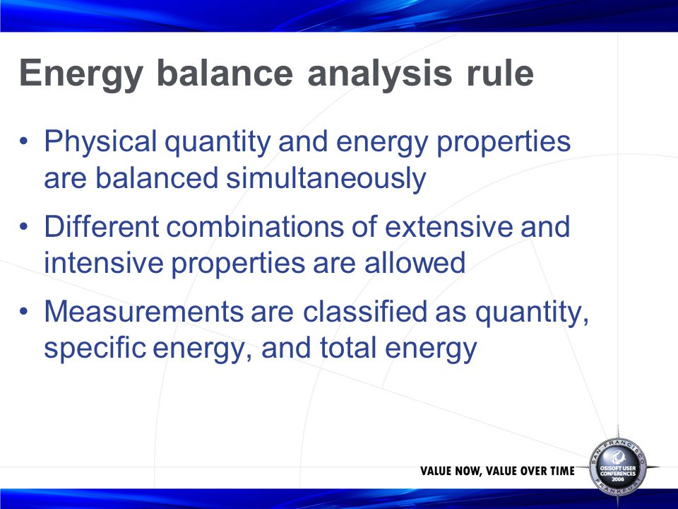 Energy balance analysis rule Physical quantity and energy properties are balanced simultaneously Different combinations of extensive and intensive pro