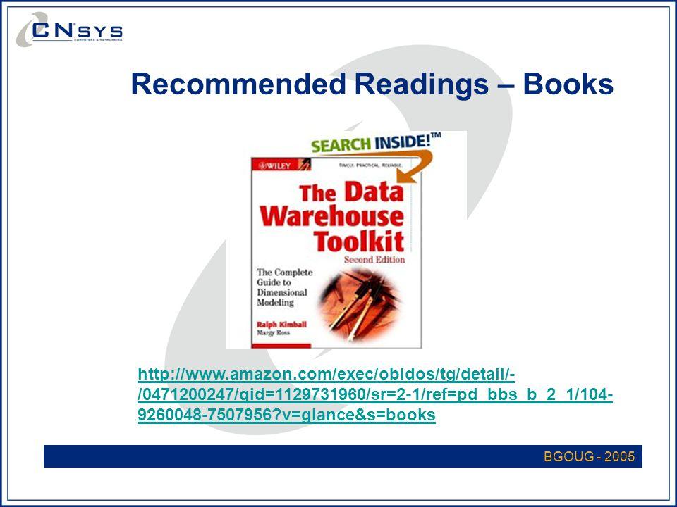 BGOUG - 2005 Recommended Readings – Books http://www.amazon.com/exec/obidos/tg/detail/- /0471200247/qid=1129731960/sr=2-1/ref=pd_bbs_b_2_1/104- 9260048-7507956 v=glance&s=books