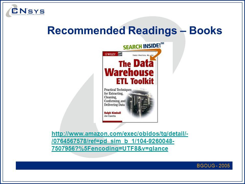 BGOUG - 2005 Recommended Readings – Books http://www.amazon.com/exec/obidos/tg/detail/- /0764567578/ref=pd_sim_b_1/104-9260048- 7507956 %5Fencoding=UTF8&v=glance