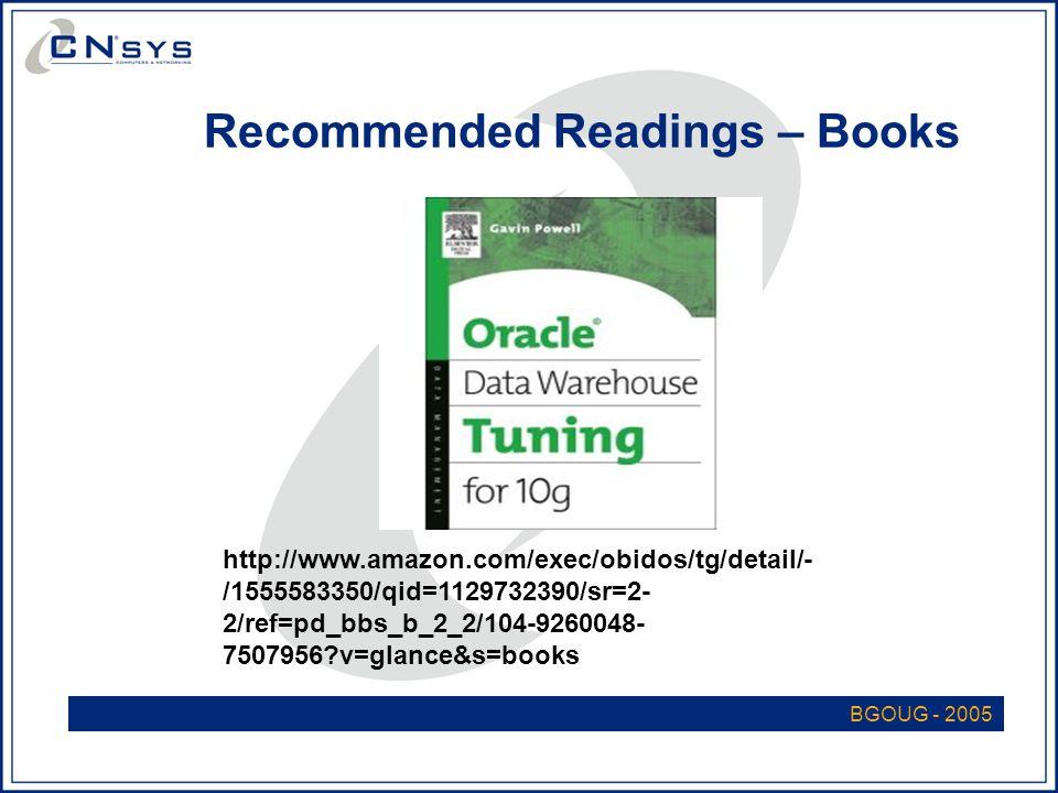 BGOUG - 2005 Recommended Readings – Books http://www.amazon.com/exec/obidos/tg/detail/- /1555583350/qid=1129732390/sr=2- 2/ref=pd_bbs_b_2_2/104-9260048- 7507956 v=glance&s=books