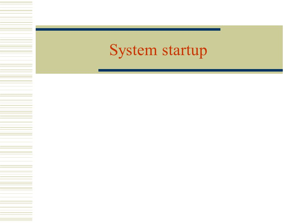 System startup