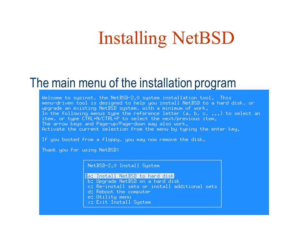 Installing NetBSD The main menu of the installation program