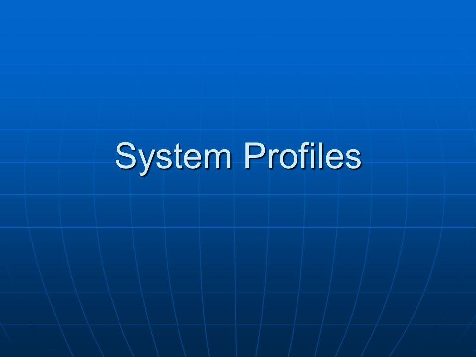System Profiles