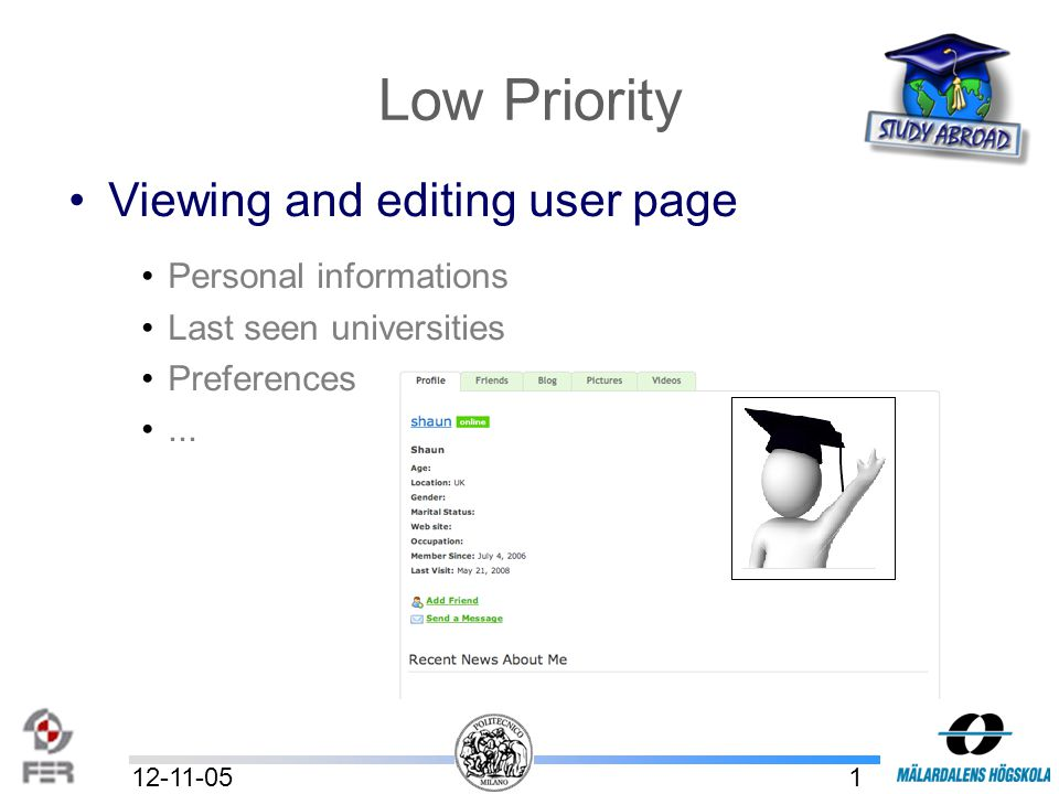 16 12-11-05 Low Priority Viewing and editing user page Personal informations Last seen universities Preferences...