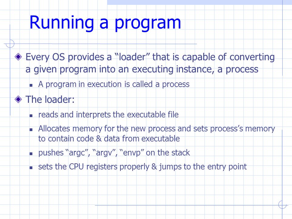 Details of Context Switching Very tricky to implement OS must save state without changing state Should run without touching any registers  CISC: single instruction saves all state  RISC: reserve registers for kernel Or way to save a register and then continue Overheads: CPU is idle during a context switch Explicit:  direct cost of loading/storing registers to/from main memory Implicit:  Opportunity cost of flushing useful caches (cache, TLB, etc.)  Wait for pipeline to drain in pipelined processors