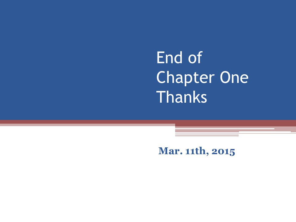 End of Chapter One Thanks Mar. 11th, 2015