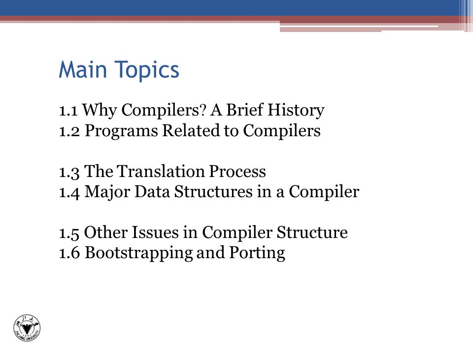 Main Topics 1.1 Why Compilers .