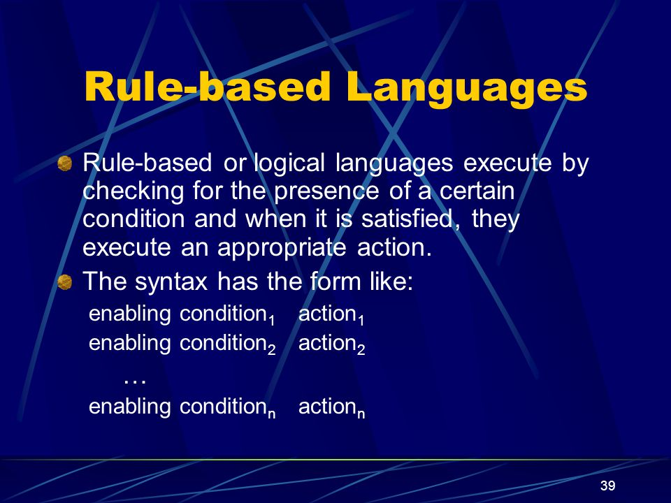 38 Applicative Languages Applicative or functional languages look at the function that program represents rather than just to the state changes as the program executes, statement by statement.