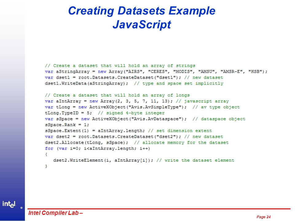 ® Page 24 Intel Compiler Lab – Creating Datasets Example JavaScript