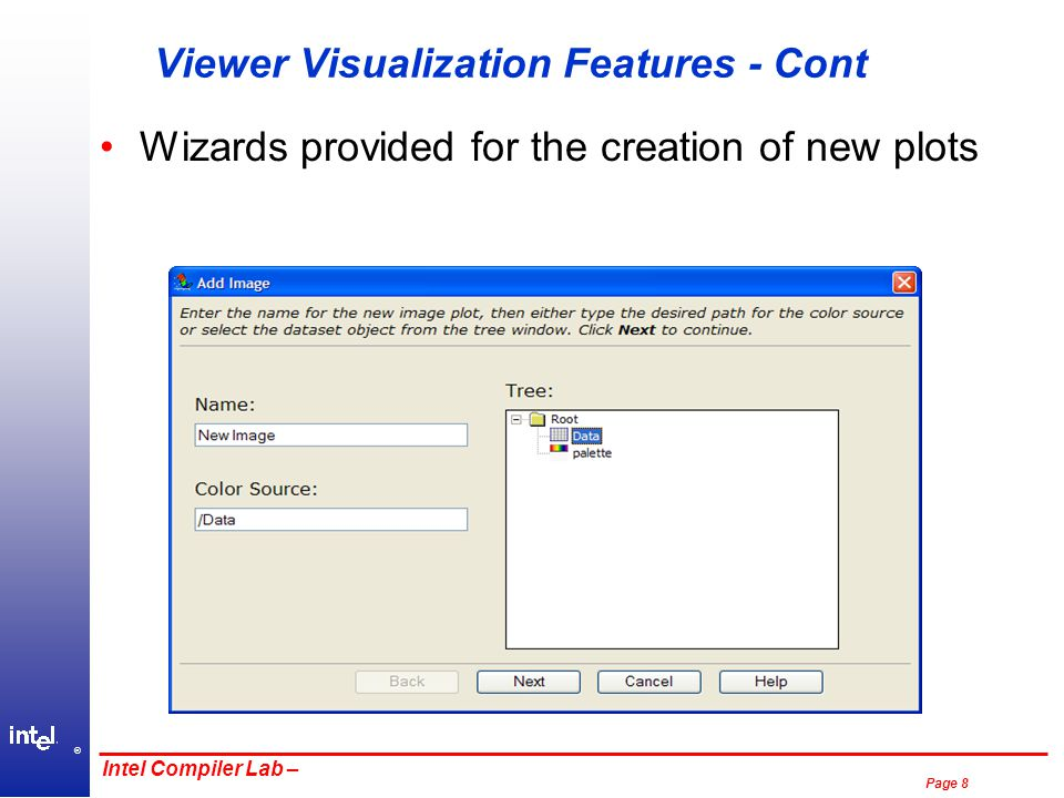 ® Page 8 Intel Compiler Lab – Viewer Visualization Features - Cont Wizards provided for the creation of new plots