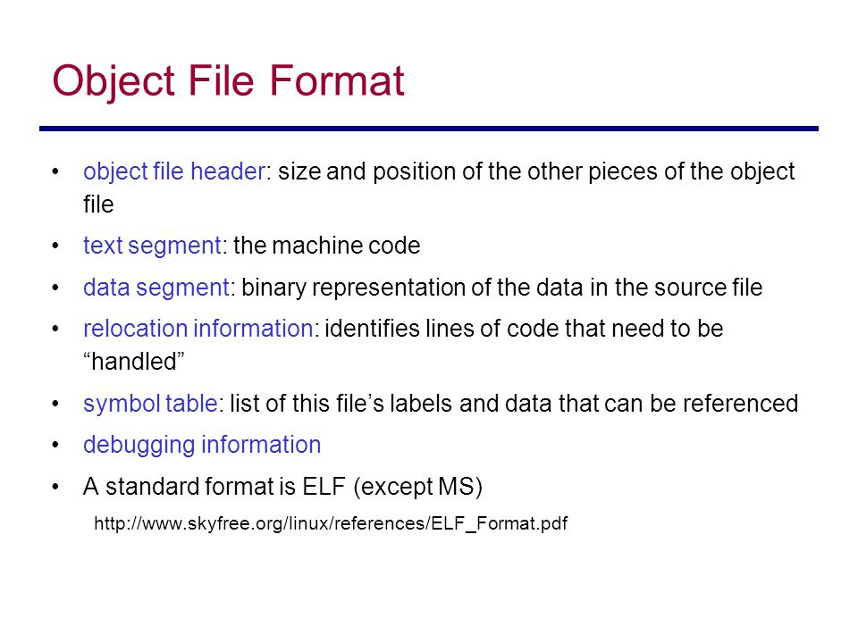 object file header: size and position of the other pieces of the object file text segment: the machine code data segment: binary representation of the