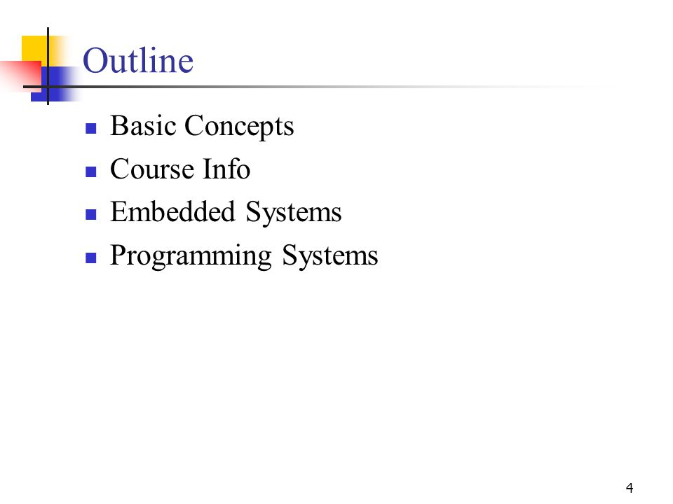 4 Outline Basic Concepts Course Info Embedded Systems Programming Systems