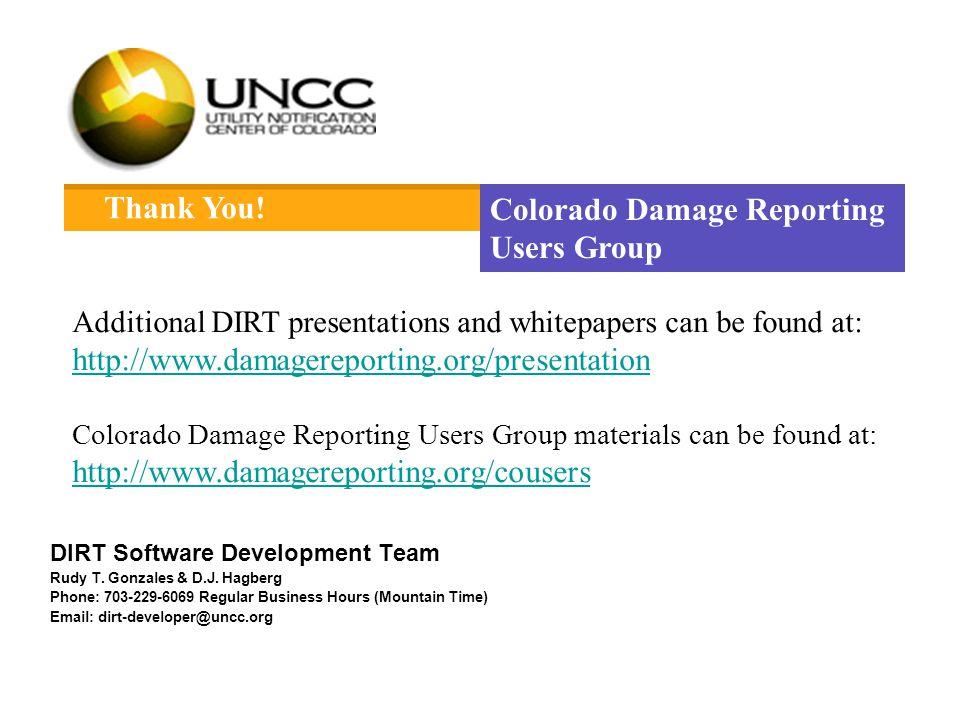 DIRT Software Development Team Rudy T. Gonzales & D.J. Hagberg Phone: 703-229-6069 Regular Business Hours (Mountain Time) Email: dirt-developer@uncc.o