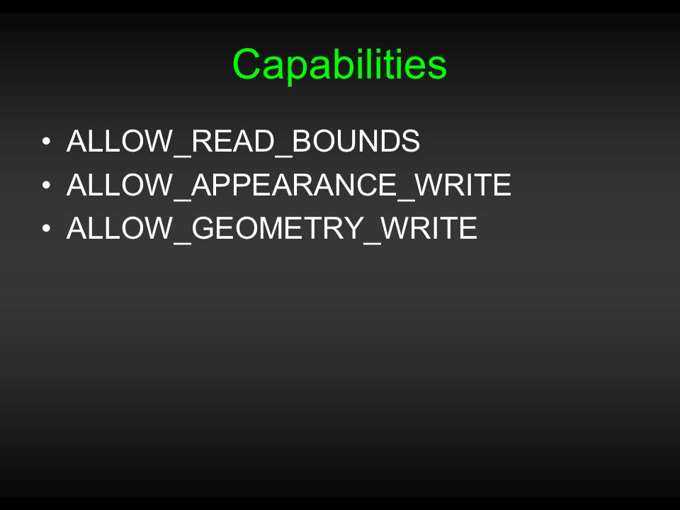 Capabilities ALLOW_READ_BOUNDS ALLOW_APPEARANCE_WRITE ALLOW_GEOMETRY_WRITE