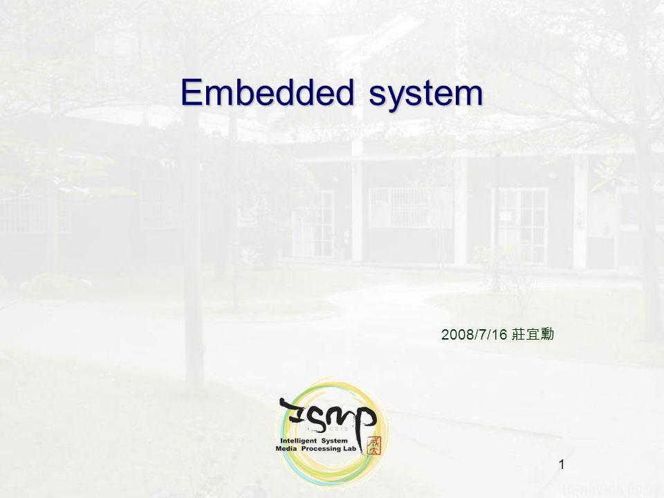 1 Embedded system 2008/7/16 莊宜勳