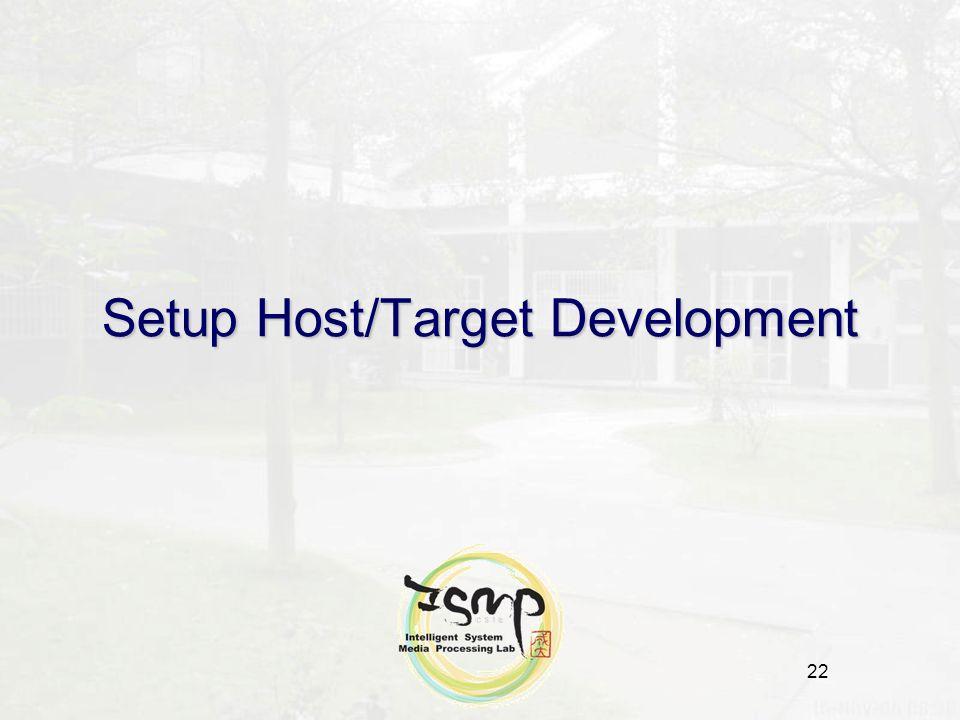 22 Setup Host/Target Development