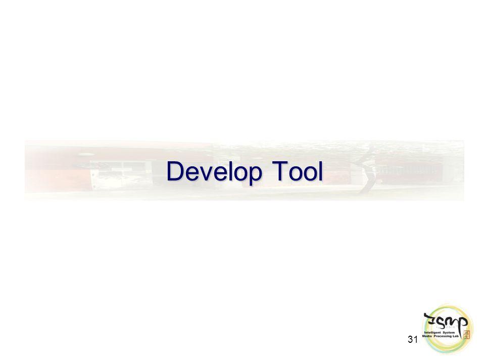 31 Develop Tool