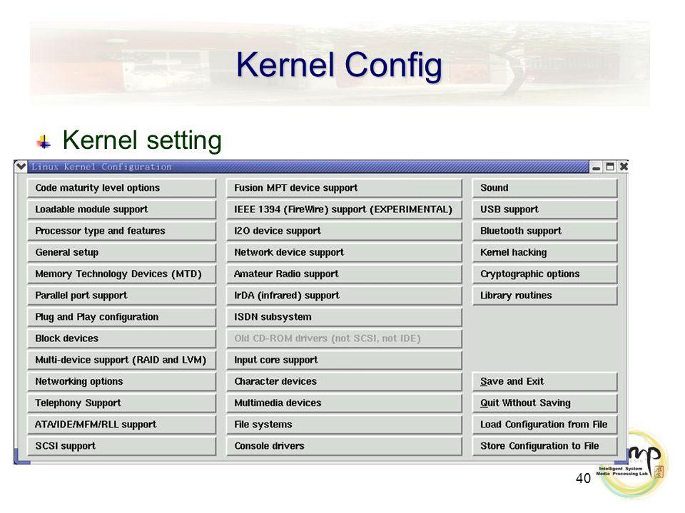 40 Kernel Config Kernel setting
